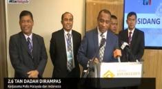 2.6 TAN DADAH DIRAMPAS-KERJASAMA POLIS MALAYSIA DAN INDONESIA [6 OGOS 2019]